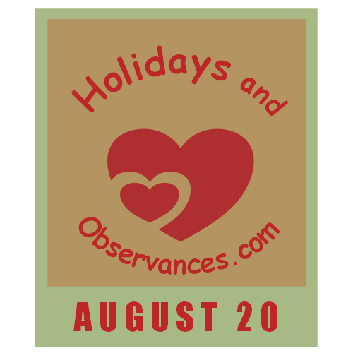 August 20 Information from the Holidays and Observances Website