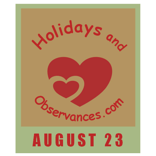 August 23 Information from the Holidays and Observances Website