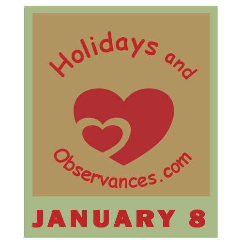 January 8 Information from the Holidays and Observances Website