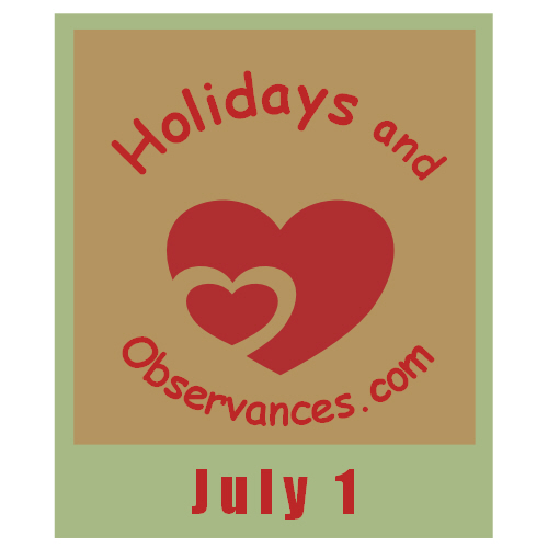 July 1 Information from the Holidays and Observances Website
