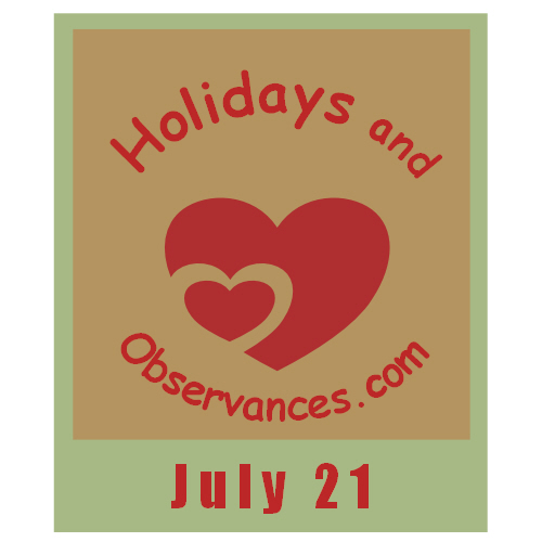 July 21 Information from the Holidays and Observances Website