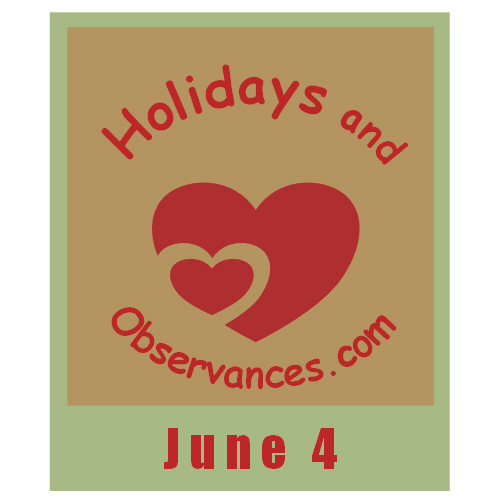 June 4 Information from the Holidays and Observances Website