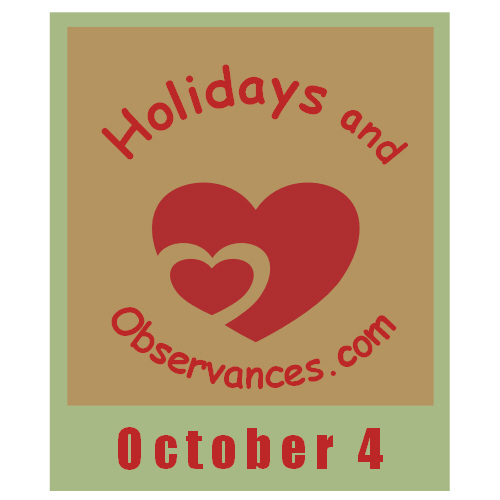 October 4 Information from the Holidays and Observances Website