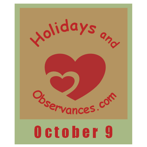 October 9 Information from the Holidays and Observances Website