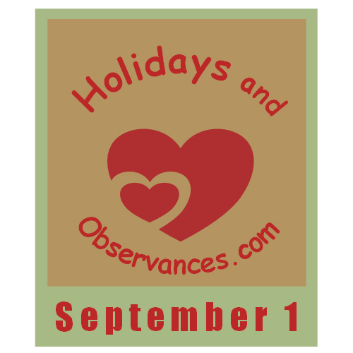 September 1 Information from the Holidays and Observances Website