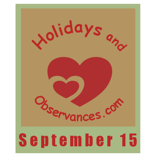 September 15 Information from the Holidays and Observances Website