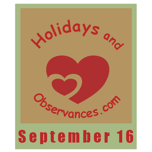 September 16 Information from the Holidays and Observances Website