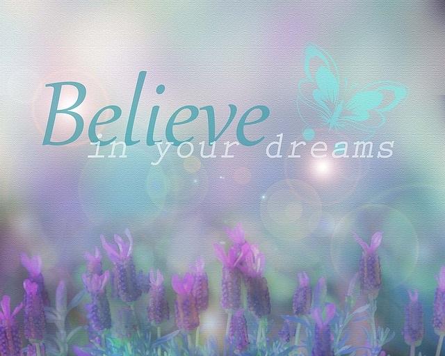 Believe in Your Dreams!