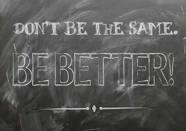 Quote of the Day for June 20 - Don't be the Same - Be Better!!