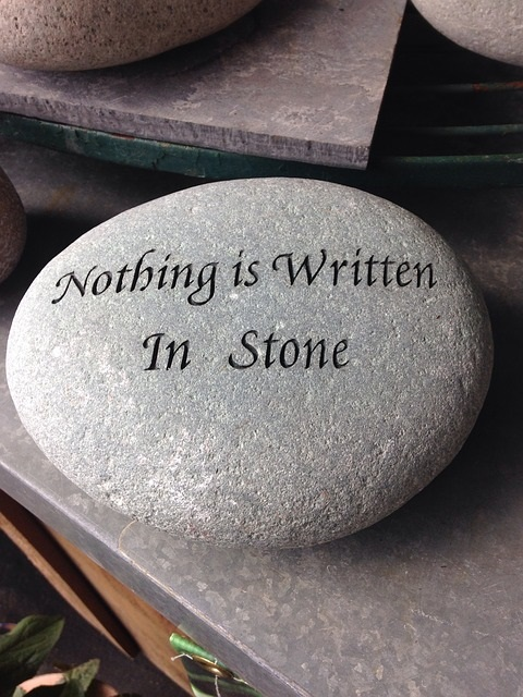 Nothing is written in Stone!