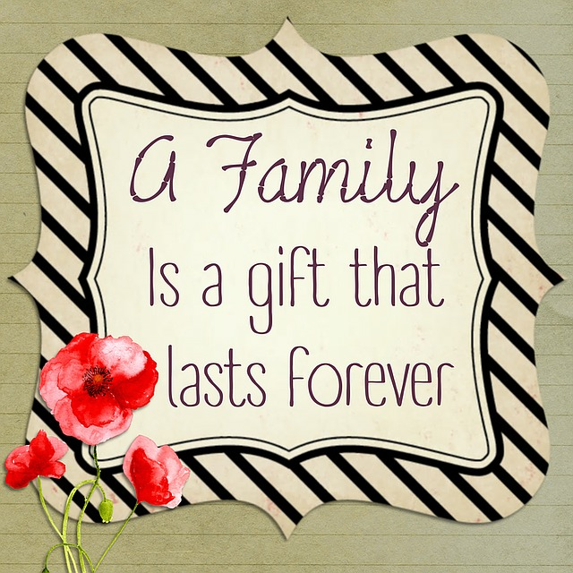 A Family is a Gift That Lasts Forever!