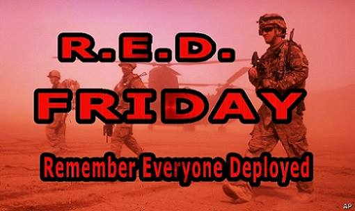 R.E.D. Friday - Wear RED every Friday to Remember Everyone Deployed!