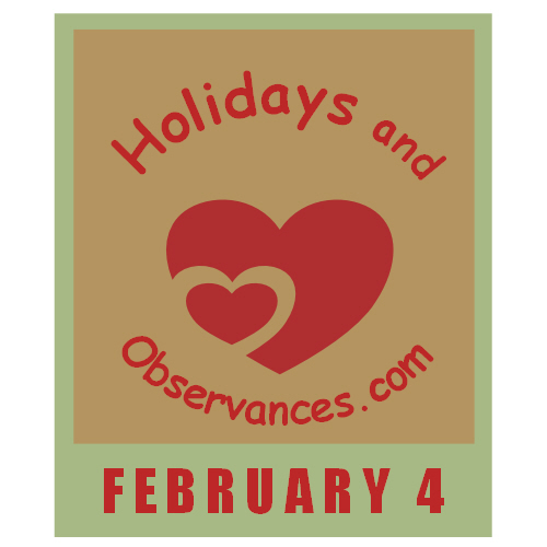 February 4 Information from the Holidays and Observances Website