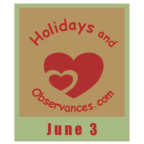 Holidays and Observances June 3 Holiday Information
