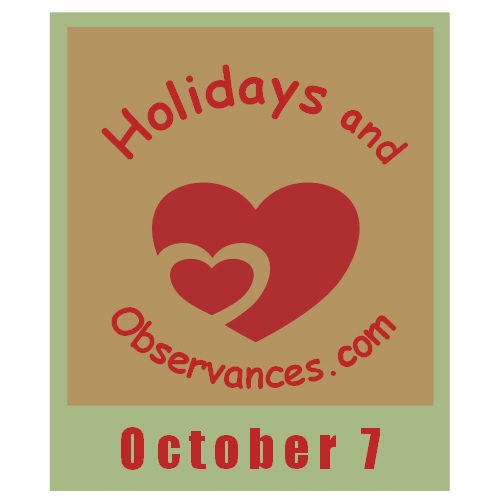 Holidays and Observances October 7 Holiday Information