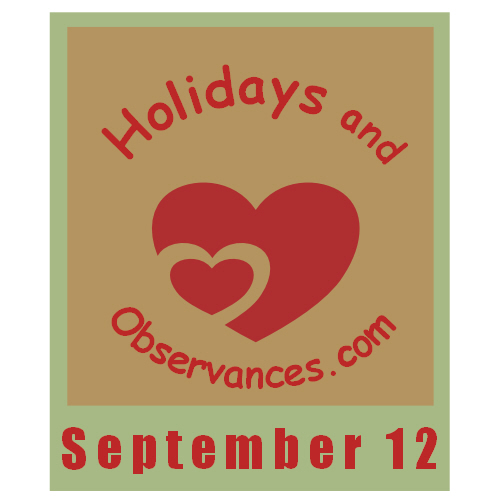 September 12 Information from the Holidays and Observances Website