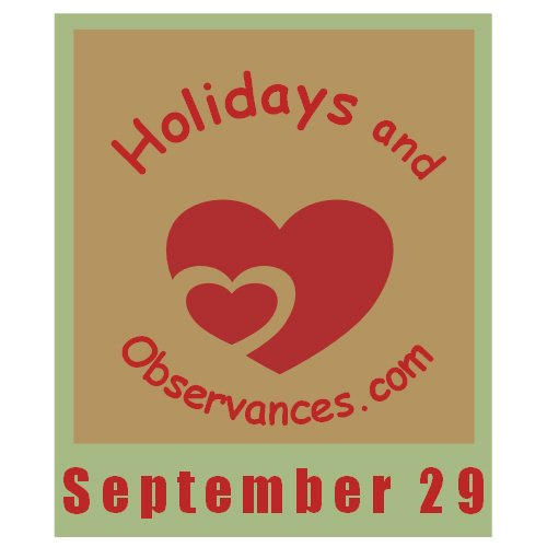 September 29 Information from the Holidays and Observances Website