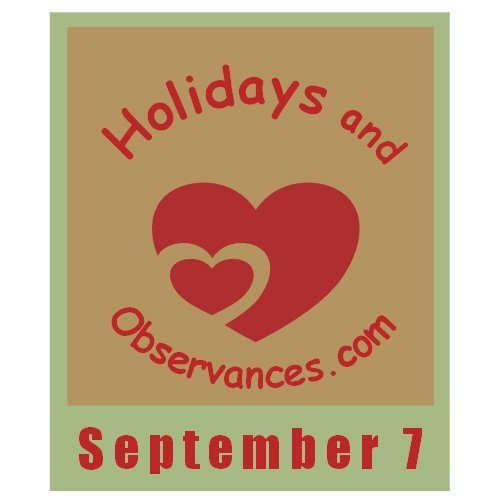 Holidays and Observances September 7 Holiday Information