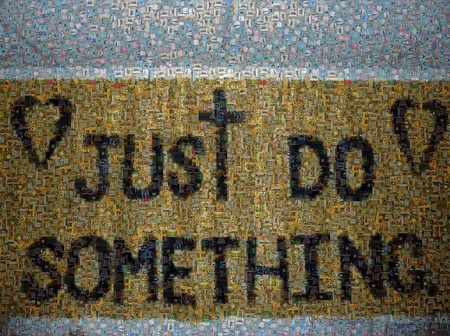 Just do something!